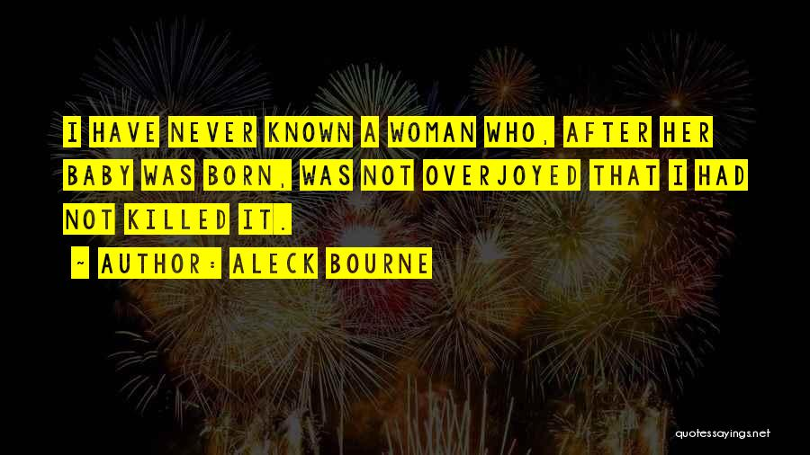 Baby Killed Quotes By Aleck Bourne