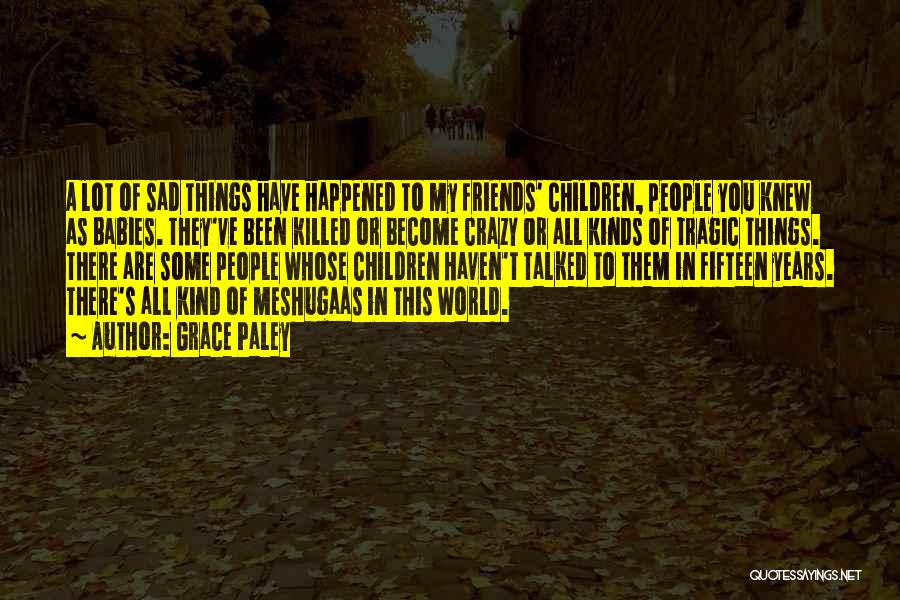 Baby Killed Quotes By Grace Paley