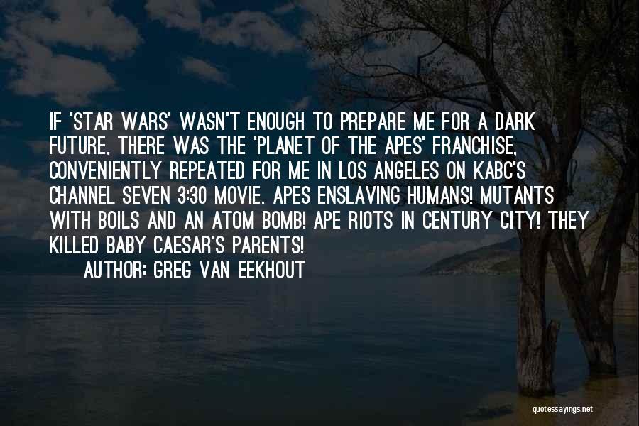 Baby Killed Quotes By Greg Van Eekhout