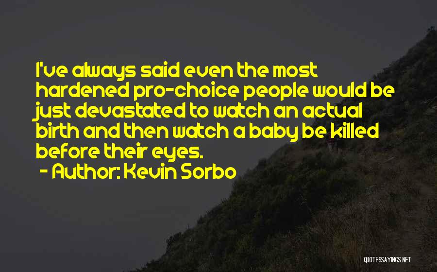 Baby Killed Quotes By Kevin Sorbo