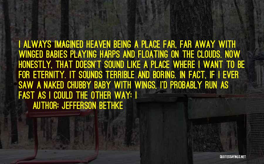 Baby Playing Quotes By Jefferson Bethke