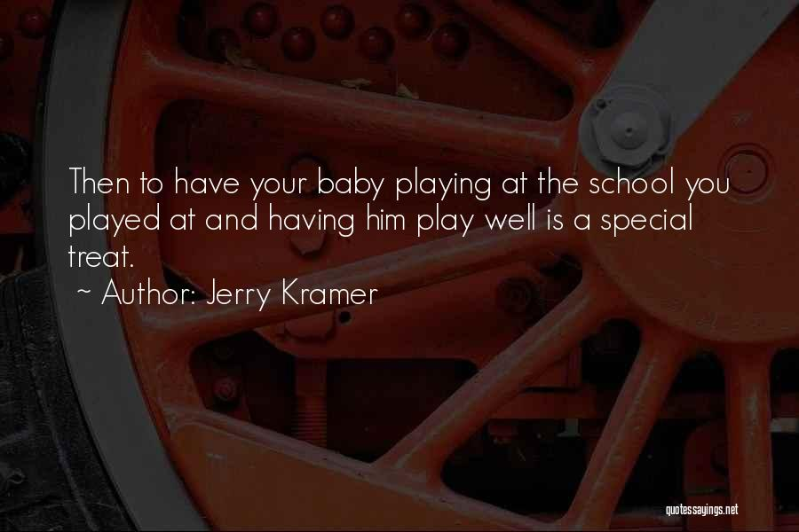 Baby Playing Quotes By Jerry Kramer