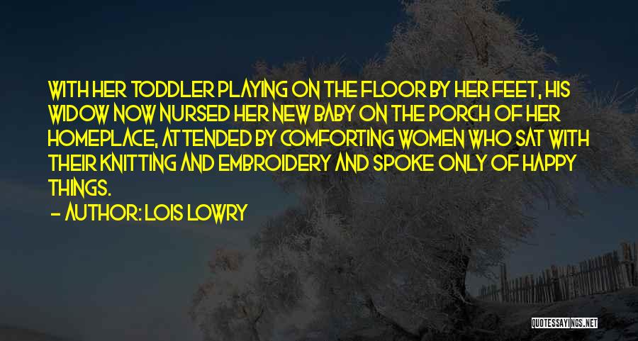 Baby Playing Quotes By Lois Lowry