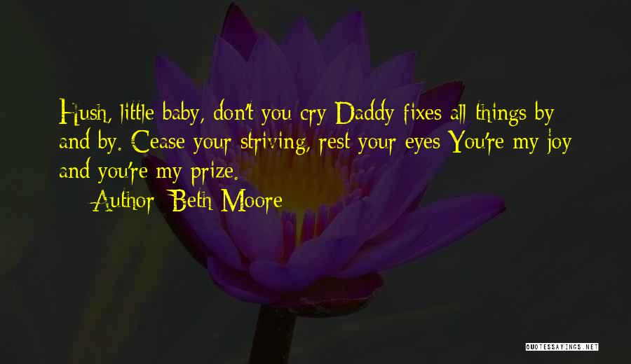 Baby With Daddy Quotes By Beth Moore