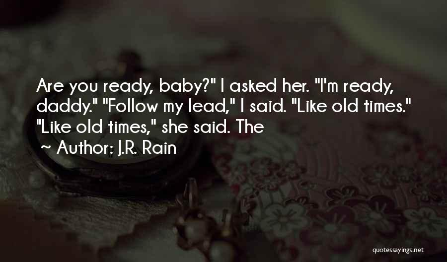 Baby With Daddy Quotes By J.R. Rain