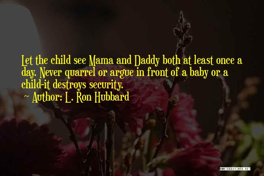 Baby With Daddy Quotes By L. Ron Hubbard