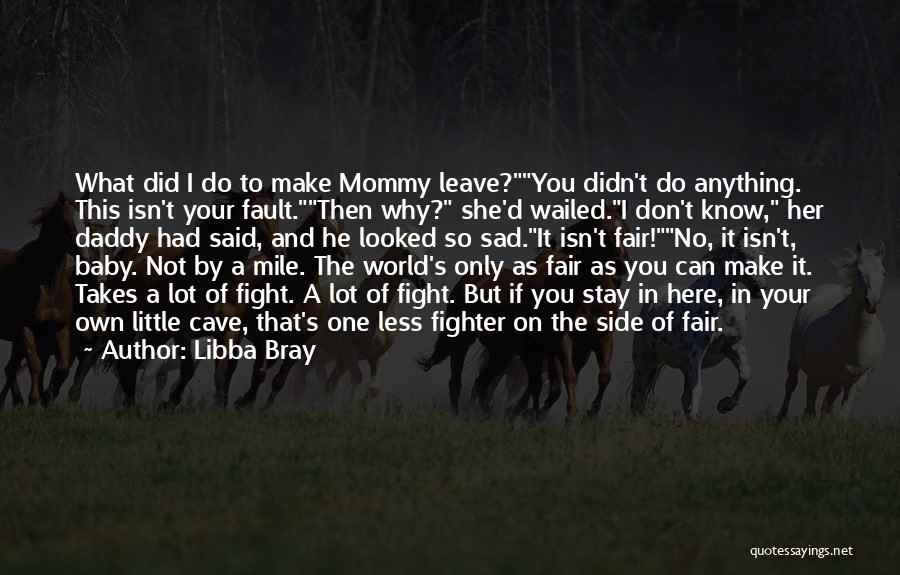 Baby With Daddy Quotes By Libba Bray