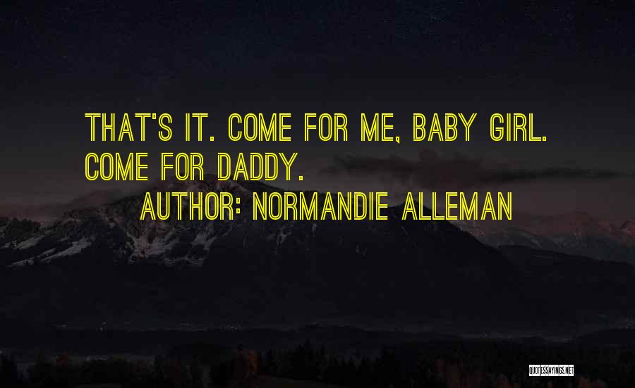 Baby With Daddy Quotes By Normandie Alleman
