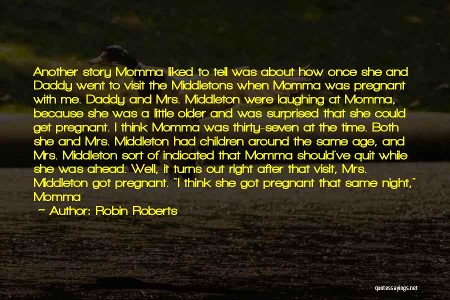 Baby With Daddy Quotes By Robin Roberts