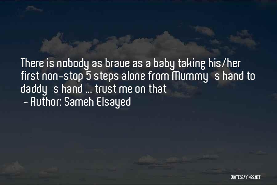 Baby With Daddy Quotes By Sameh Elsayed