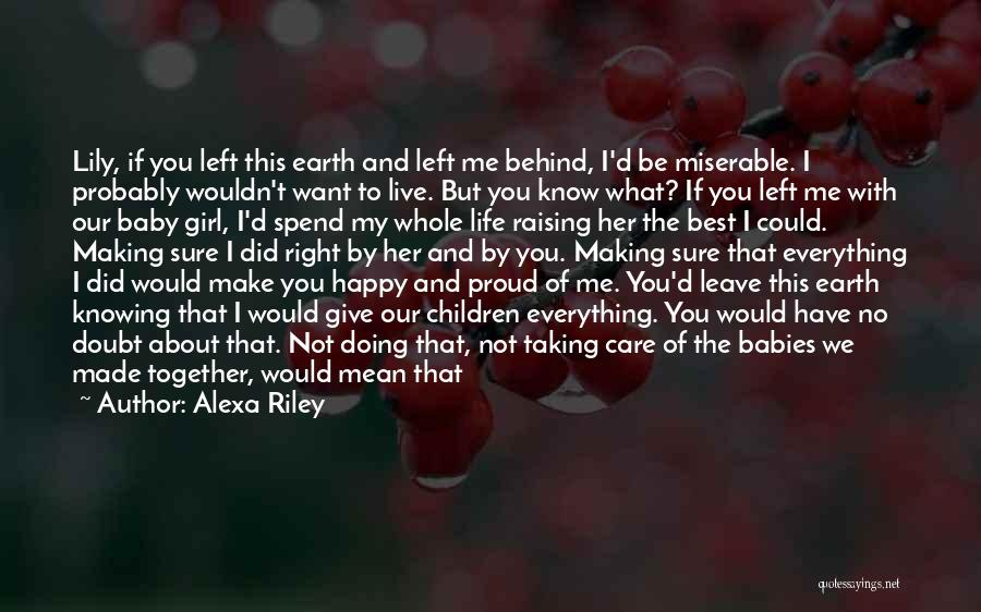 Baby You're My Everything Quotes By Alexa Riley