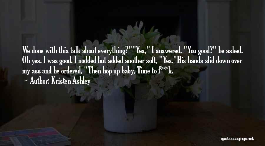 Baby You're My Everything Quotes By Kristen Ashley