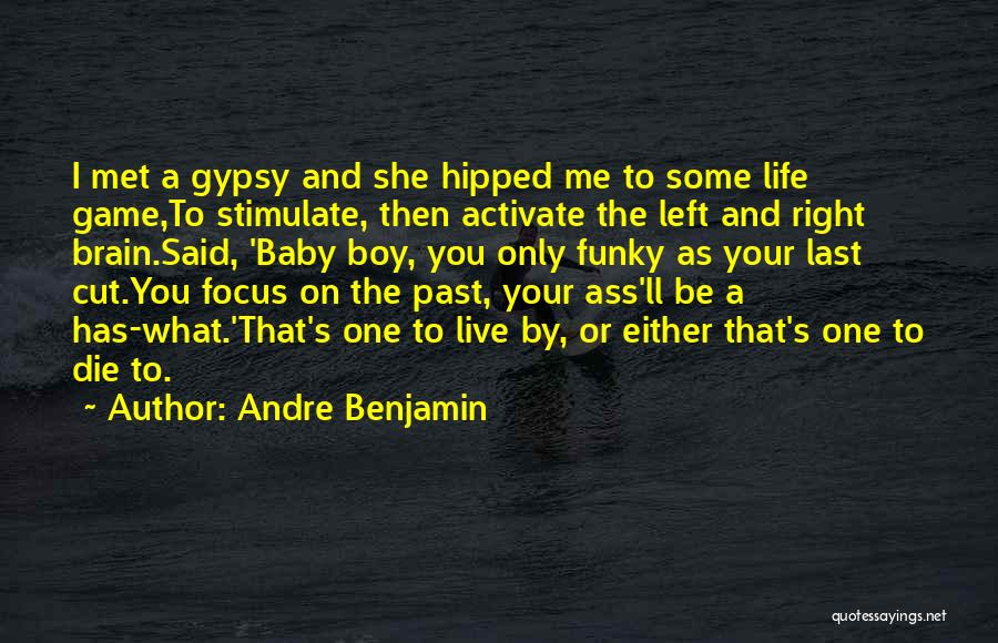 Baby You're The Only One Quotes By Andre Benjamin
