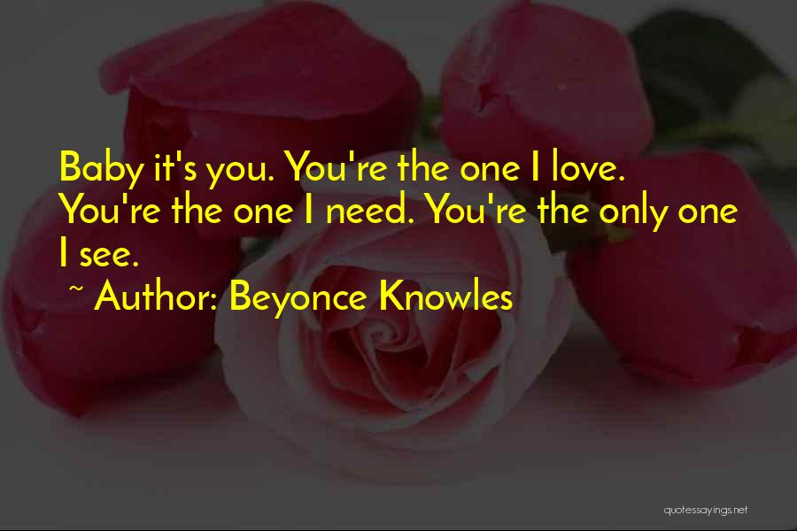 Baby You're The Only One Quotes By Beyonce Knowles