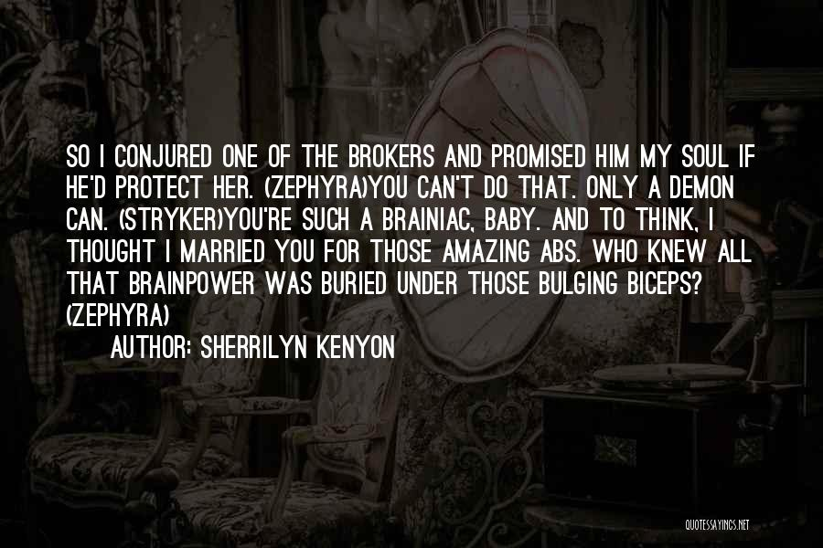 Baby You're The Only One Quotes By Sherrilyn Kenyon