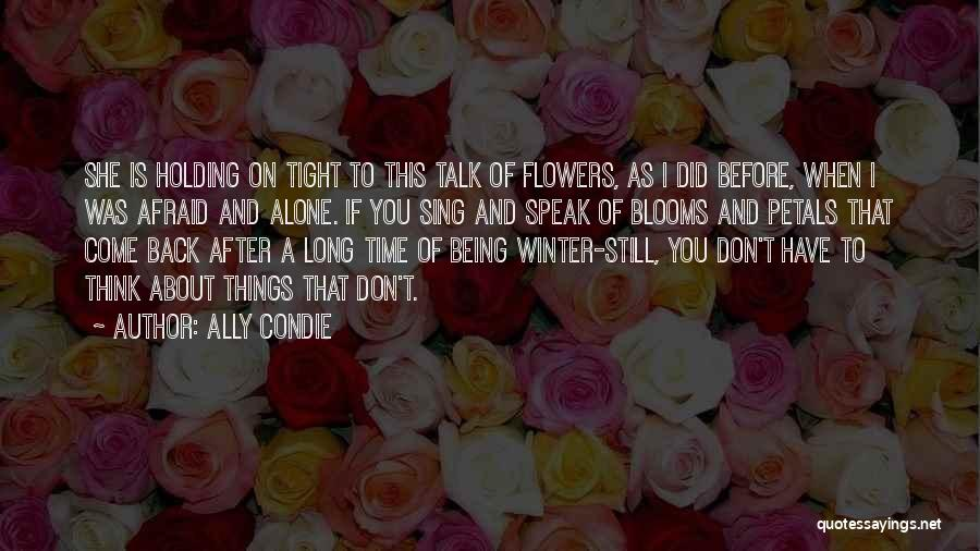 Back After A Long Time Quotes By Ally Condie