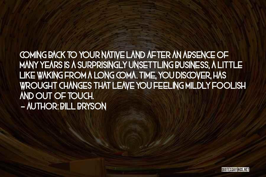 Back After A Long Time Quotes By Bill Bryson