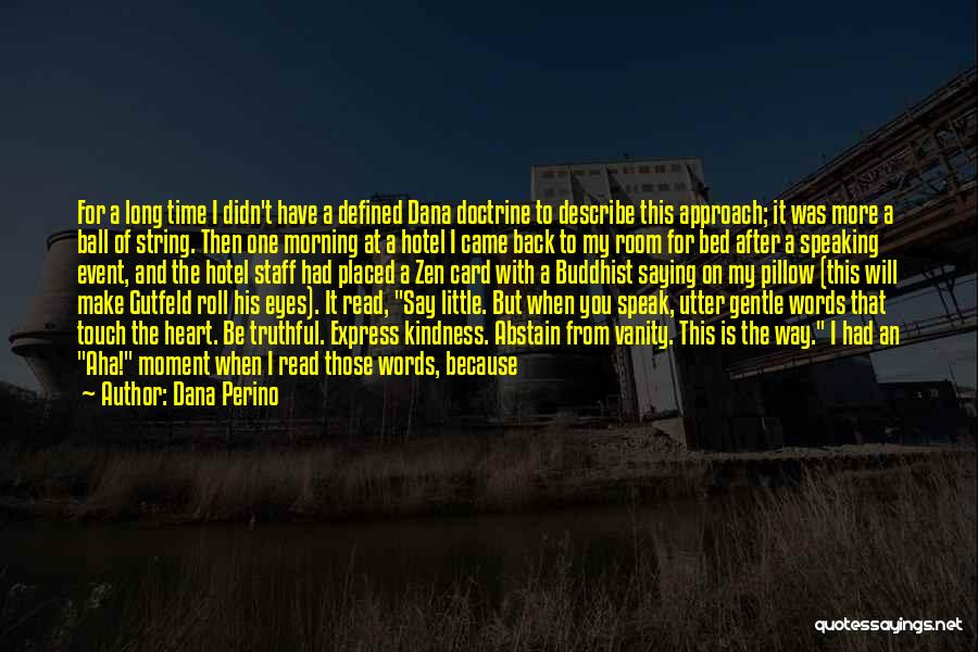 Back After A Long Time Quotes By Dana Perino
