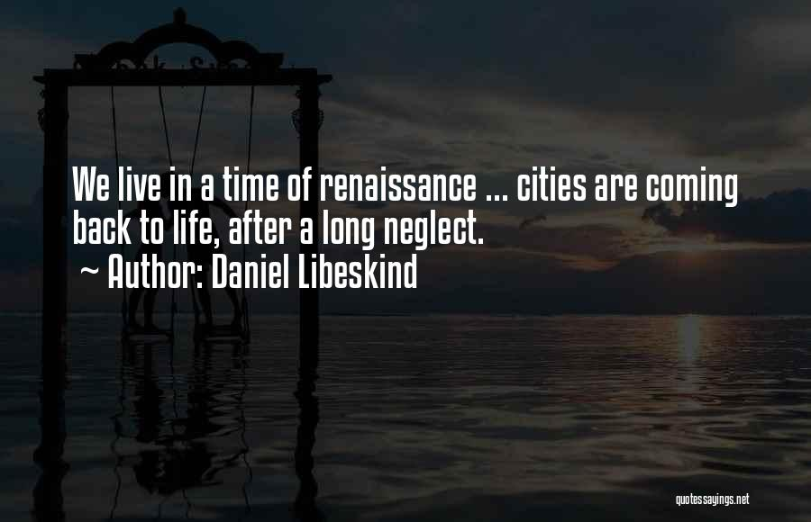 Back After A Long Time Quotes By Daniel Libeskind