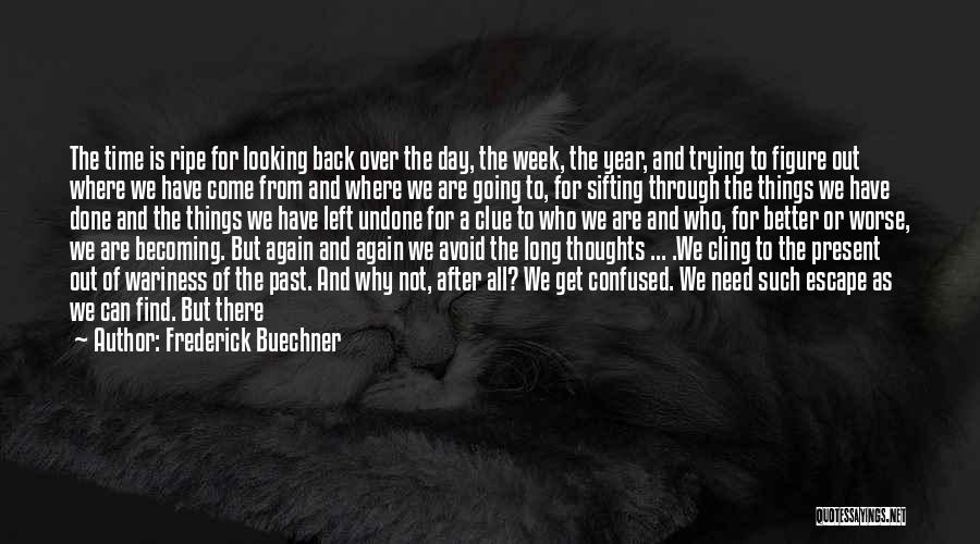 Back After A Long Time Quotes By Frederick Buechner