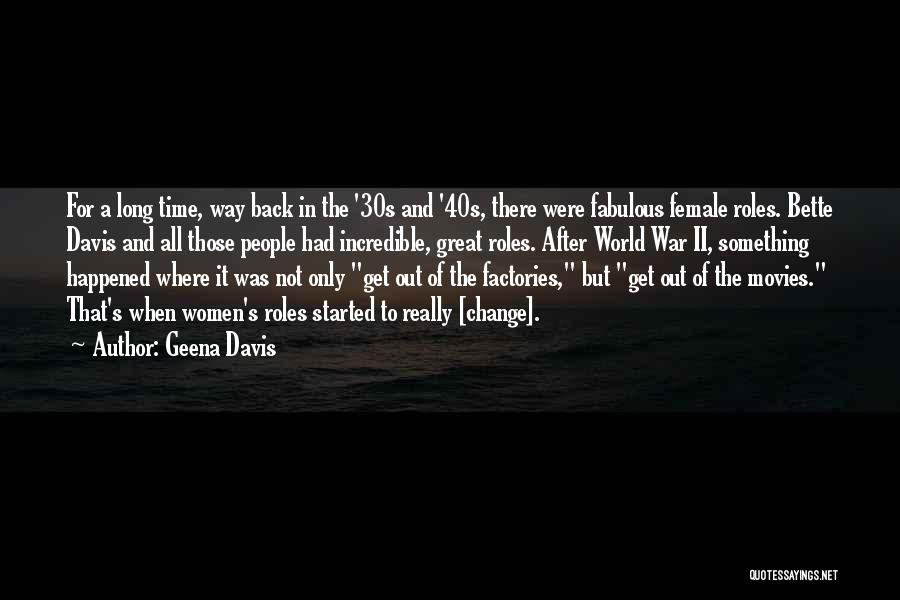 Back After A Long Time Quotes By Geena Davis