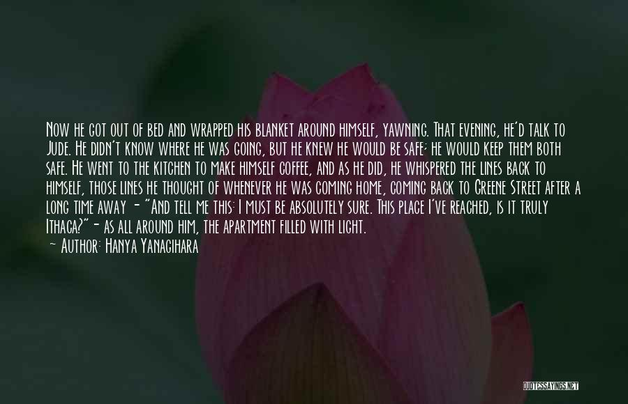 Back After A Long Time Quotes By Hanya Yanagihara