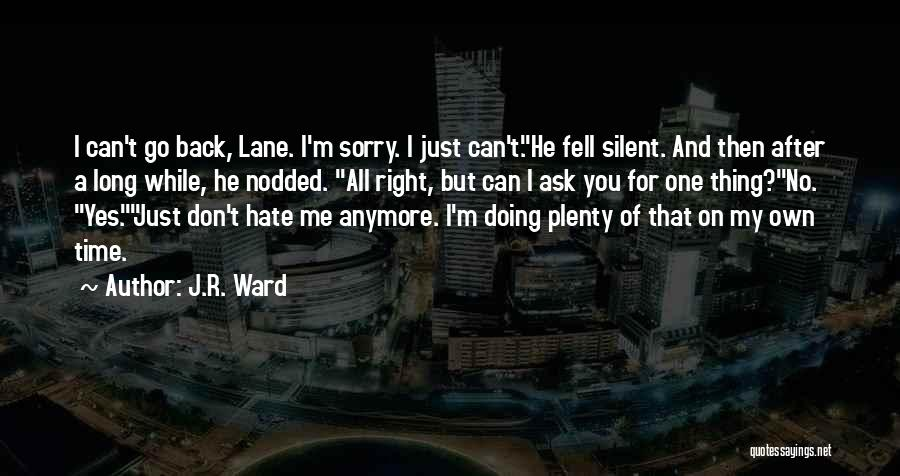 Back After A Long Time Quotes By J.R. Ward