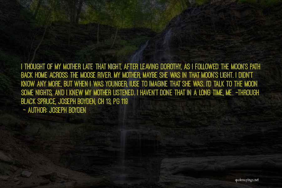 Back After A Long Time Quotes By Joseph Boyden