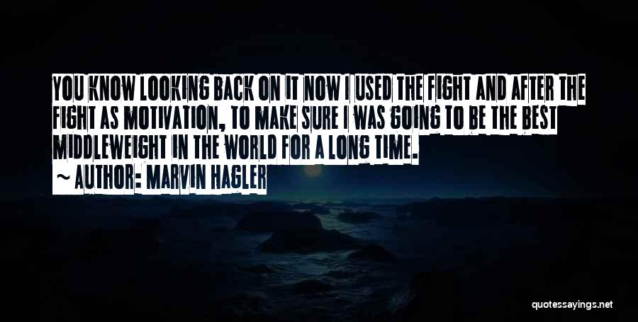 Back After A Long Time Quotes By Marvin Hagler