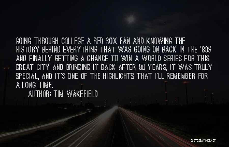 Back After A Long Time Quotes By Tim Wakefield