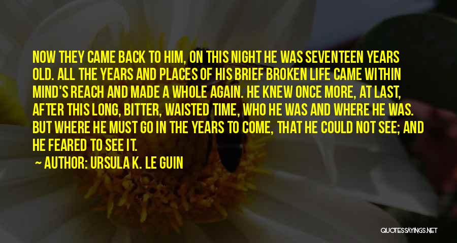 Back After A Long Time Quotes By Ursula K. Le Guin