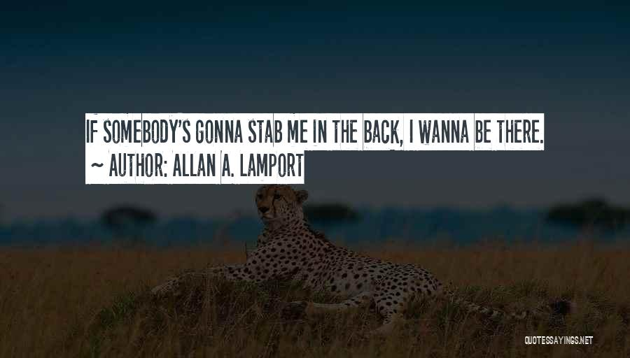 Back Stab Quotes By Allan A. Lamport