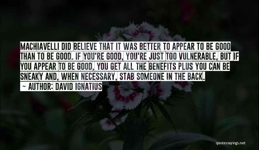 Back Stab Quotes By David Ignatius