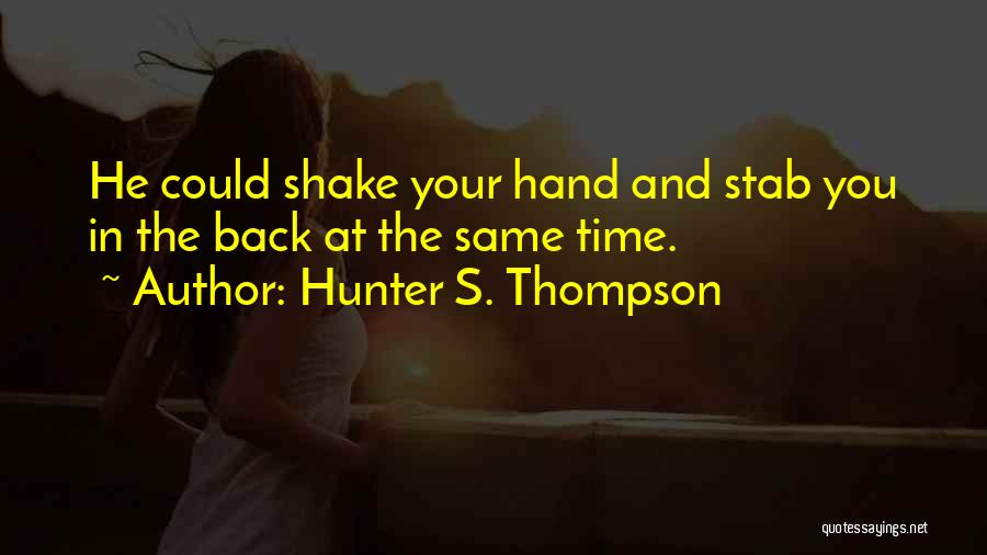 Back Stab Quotes By Hunter S. Thompson