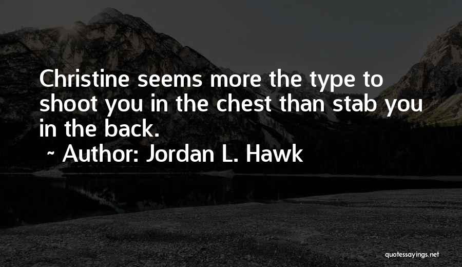 Back Stab Quotes By Jordan L. Hawk