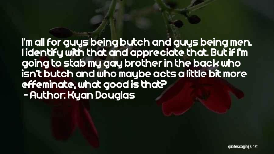 Back Stab Quotes By Kyan Douglas