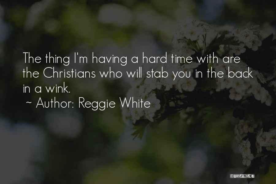Back Stab Quotes By Reggie White