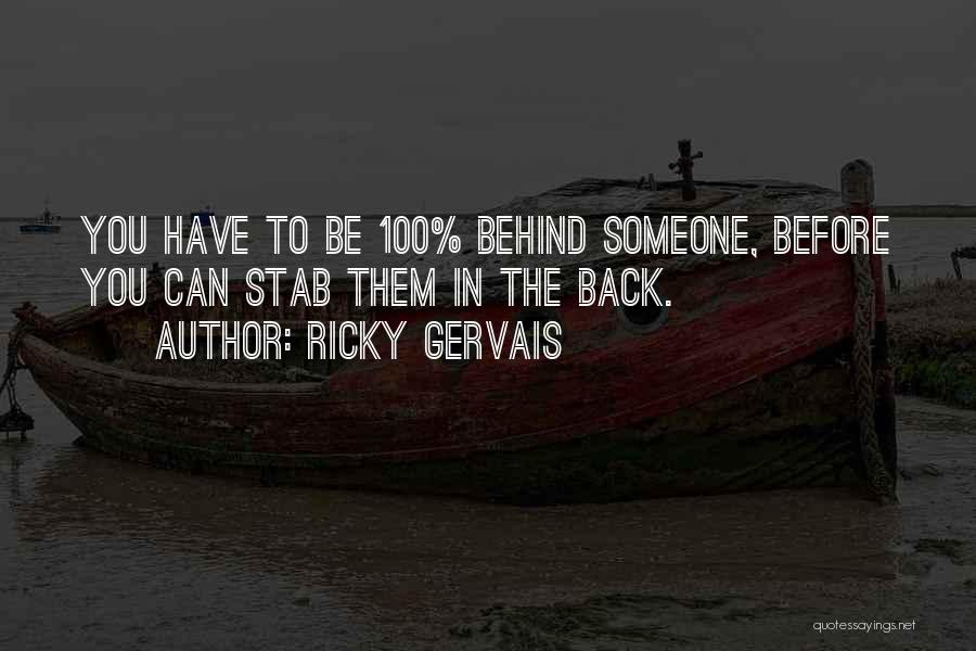 Back Stab Quotes By Ricky Gervais