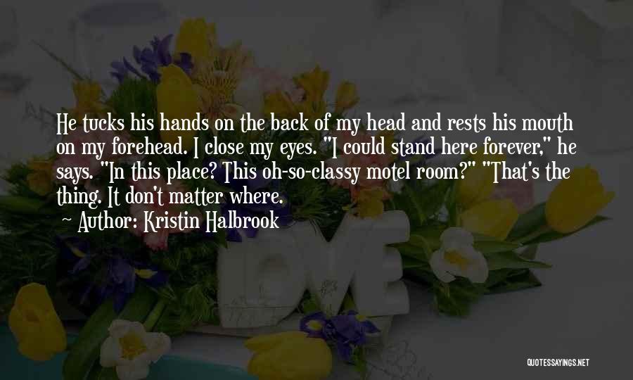 Back Tucks Quotes By Kristin Halbrook