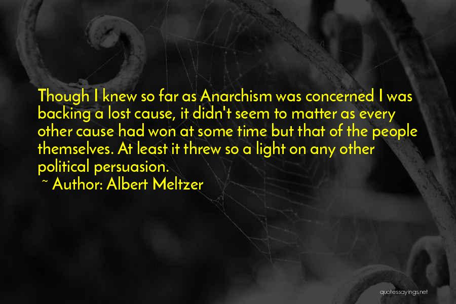 Backing Yourself Quotes By Albert Meltzer