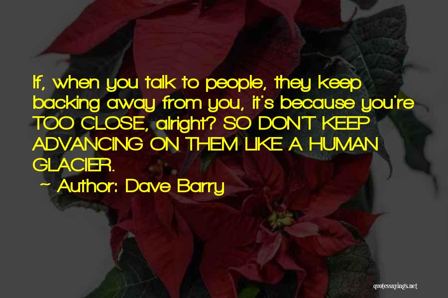 Backing Yourself Quotes By Dave Barry