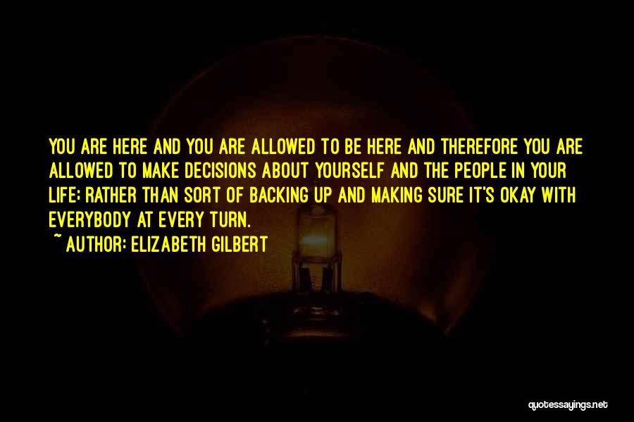 Backing Yourself Quotes By Elizabeth Gilbert