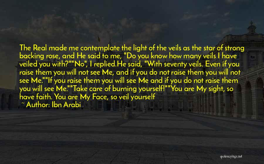 Backing Yourself Quotes By Ibn Arabi