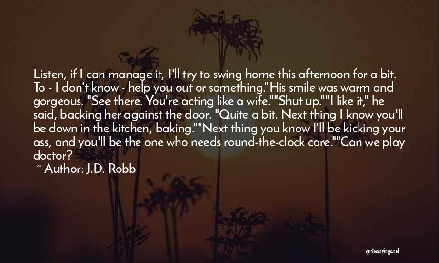 Backing Yourself Quotes By J.D. Robb