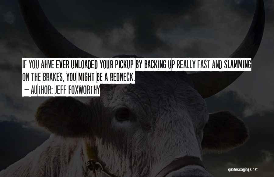 Backing Yourself Quotes By Jeff Foxworthy