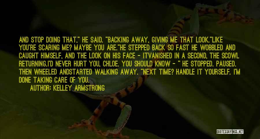 Backing Yourself Quotes By Kelley Armstrong