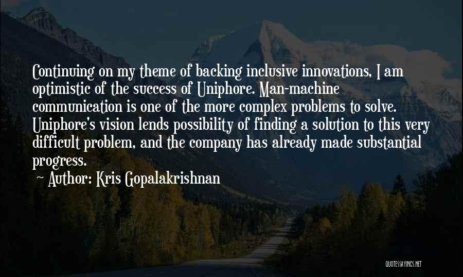 Backing Yourself Quotes By Kris Gopalakrishnan
