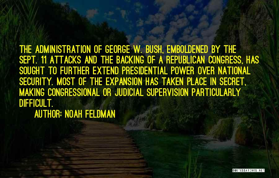 Backing Yourself Quotes By Noah Feldman