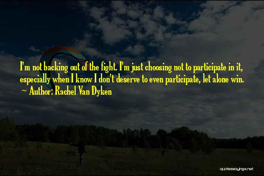 Backing Yourself Quotes By Rachel Van Dyken