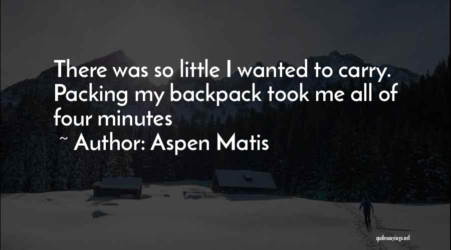Backpack Quotes By Aspen Matis